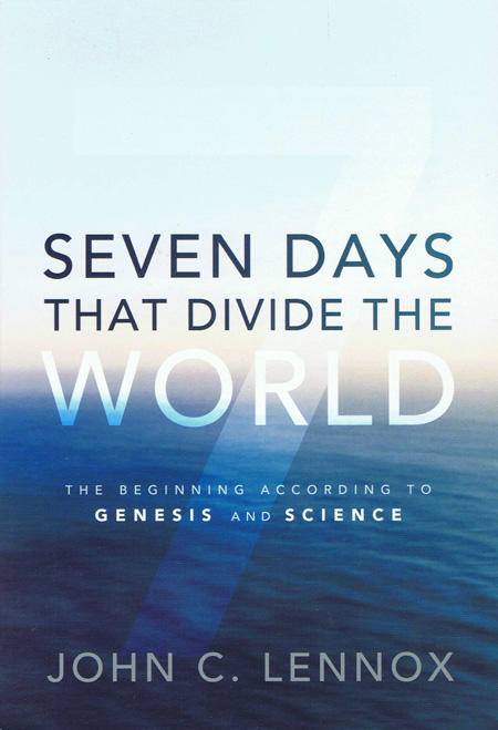 9780310494607-Lennox-Seven-days-that-divide-world-PB