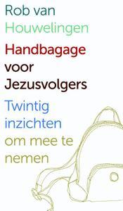 handbagage-voor-jezusvolgers-rob-van-houwelingen